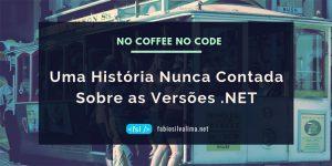 Uma História Nunca Contada Sobre as Versões .NET 2