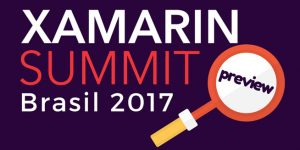 Xamarin Summit Brasil 2017 Preview: Guia Completo 1