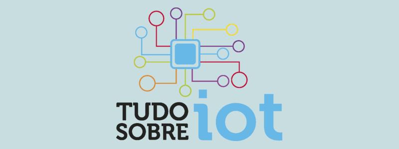 Preview: 1º Congresso Online Gratuito Tudo Sobre IoT Internet das Coisas