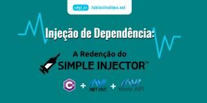 Injeção de Dependência: A Redenção do Simple Injector 5