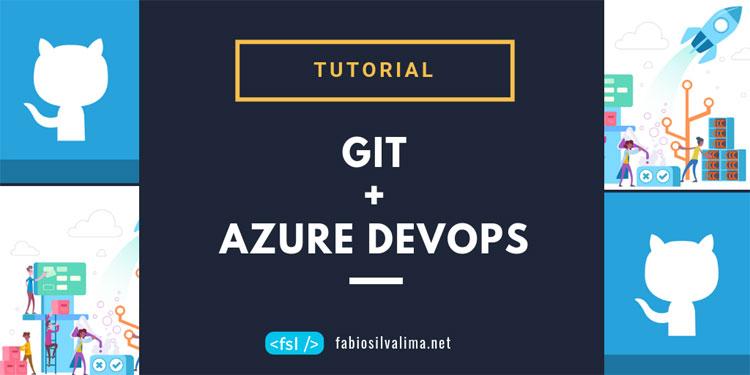 Tutorial: Controle seu Código Fonte de Graça com GIT e Azure DevOps