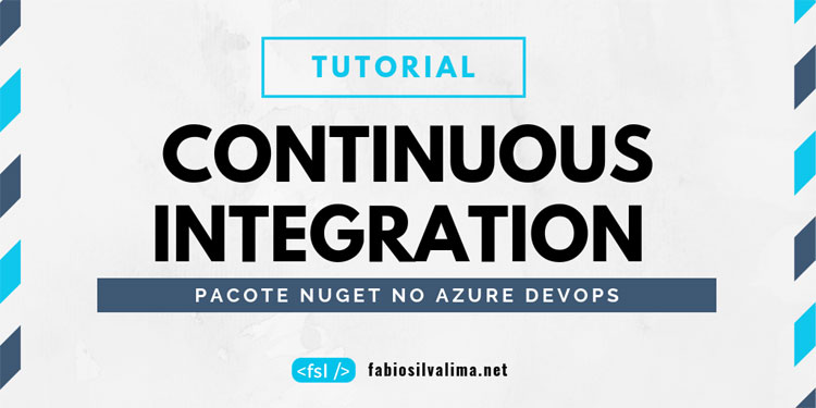 Tutorial: Continuous Integration de Pacote NuGet no Azure DevOps