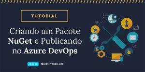 Tutorial: Criando um Pacote NuGet e Publicando no Azure DevOps 2