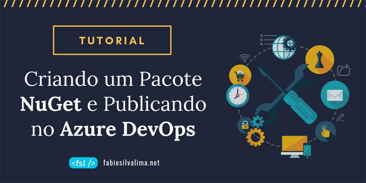 Tutorial: Criando um Pacote NuGet e Publicando no Azure DevOps