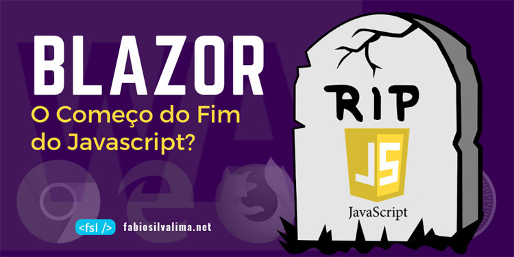 Blazor: O Começo do Fim do Javascript?