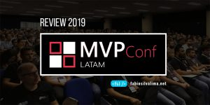 Review: MVP Conf LATAM 2019 no Mundo Real 1