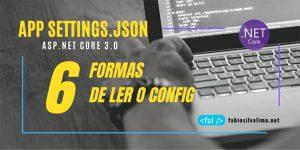 AppSettings: 6 Formas de Ler o Config no ASP.NET CORE 3.0 1