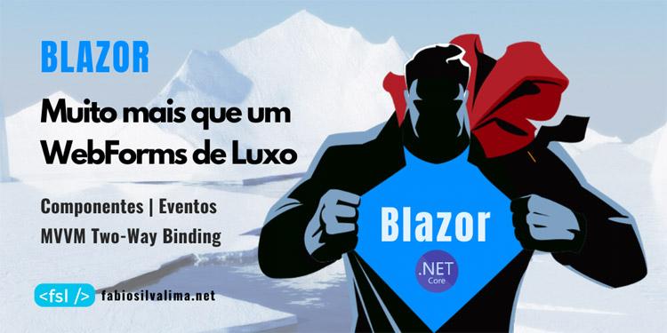 Blazor: Muito mais que um WebForms de Luxo