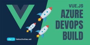 VueJS: Configurando Build no Azure Devops 1