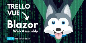 Trello: Convertendo VUE para Blazor Web Assembly 1